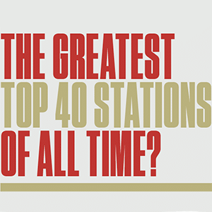 The Greatest Top 40 Stations Of All Time! - Radio Ink